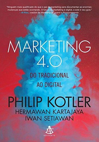 Marketing 4.0: Do tradicional ao digital (Philip Kotler)